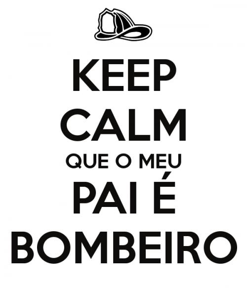 keep-calm-que-o-meu-pai-C3A9-bombeiro-4.png